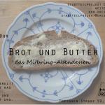 Brot und Butter / Bring-Along-Supper