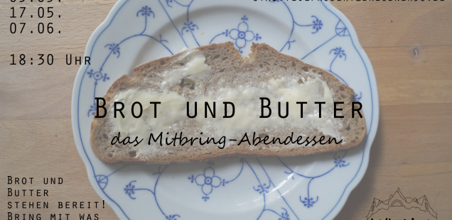 Brot und Butter heute!!! / Bring-along-Supper today!!!