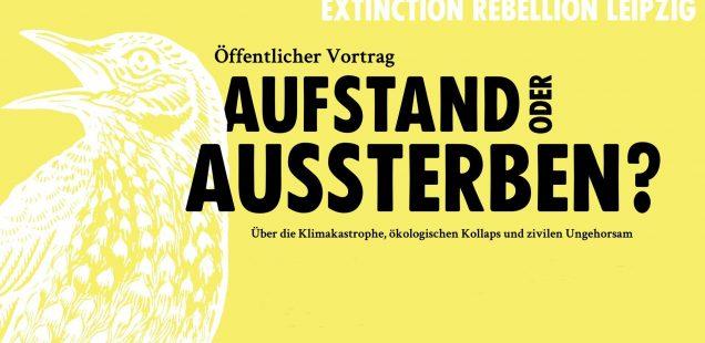 Vortrag: Aufstand oder Aussterben? - Extinction Rebellion Leipzig