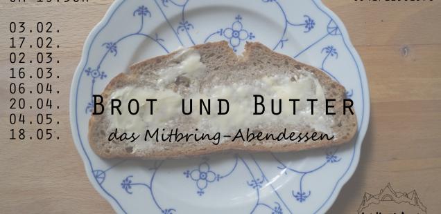 Brot und Butter - Mitbring Abendessen