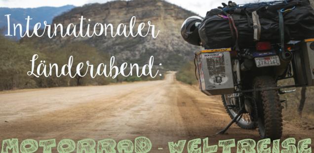 Internationaler Länderabend: Edition Motorrad-Weltreise