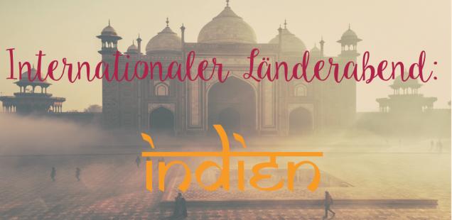 Internationaler Länderabend: Indien / International Evening: India